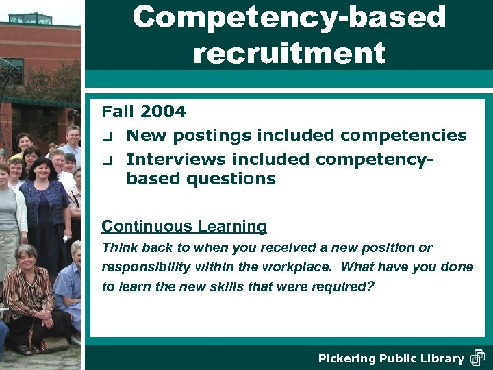 Competency-based recruitment Fall 2004 q New postings included competencies q Interviews included competencybased questions