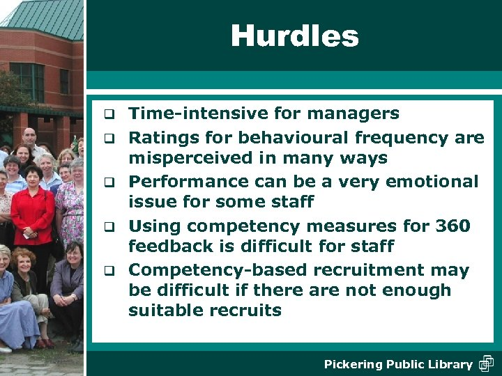 Hurdles q q q Time-intensive for managers Ratings for behavioural frequency are misperceived in