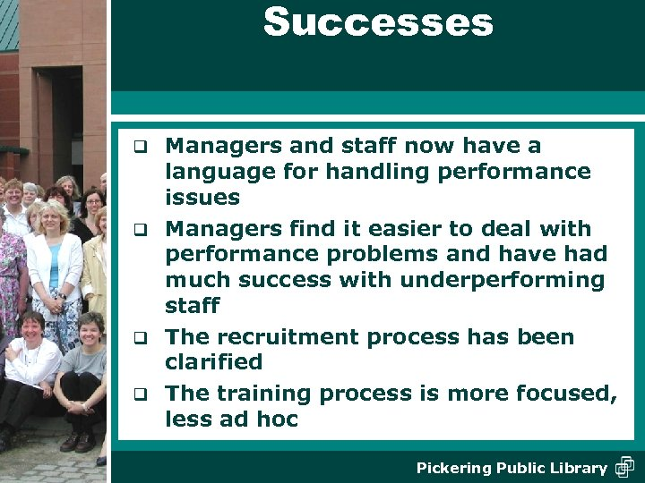 Successes Managers and staff now have a language for handling performance issues q Managers