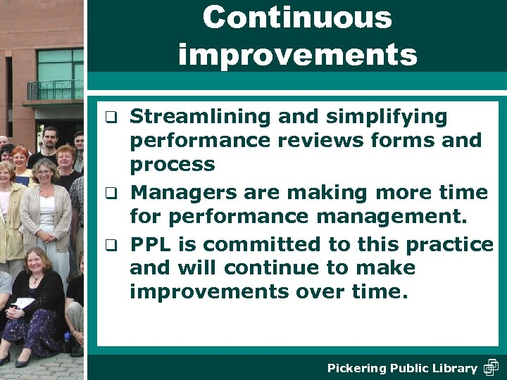Continuous improvements Streamlining and simplifying performance reviews forms and process q Managers are making