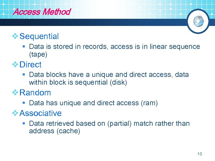 Access Method v Sequential § Data is stored in records, access is in linear