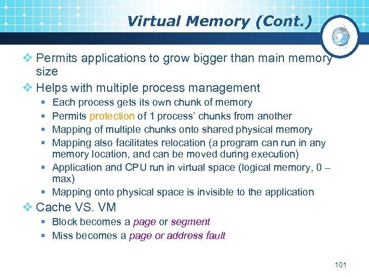 Virtual Memory (Cont. ) v Permits applications to grow bigger than main memory size