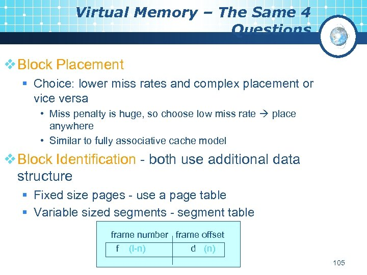 Virtual Memory – The Same 4 Questions v Block Placement § Choice: lower miss