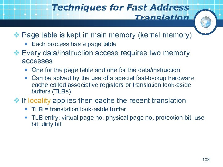 Techniques for Fast Address Translation v Page table is kept in main memory (kernel