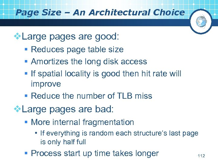 Page Size – An Architectural Choice v. Large pages are good: § Reduces page