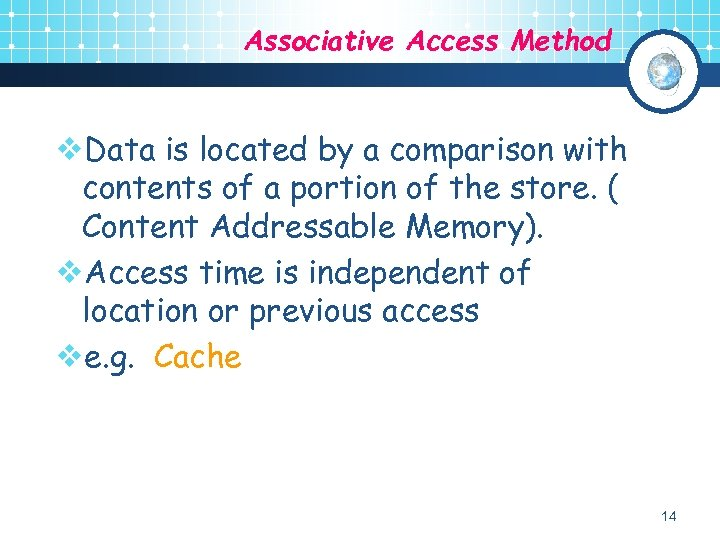 Associative Access Method v. Data is located by a comparison with contents of a