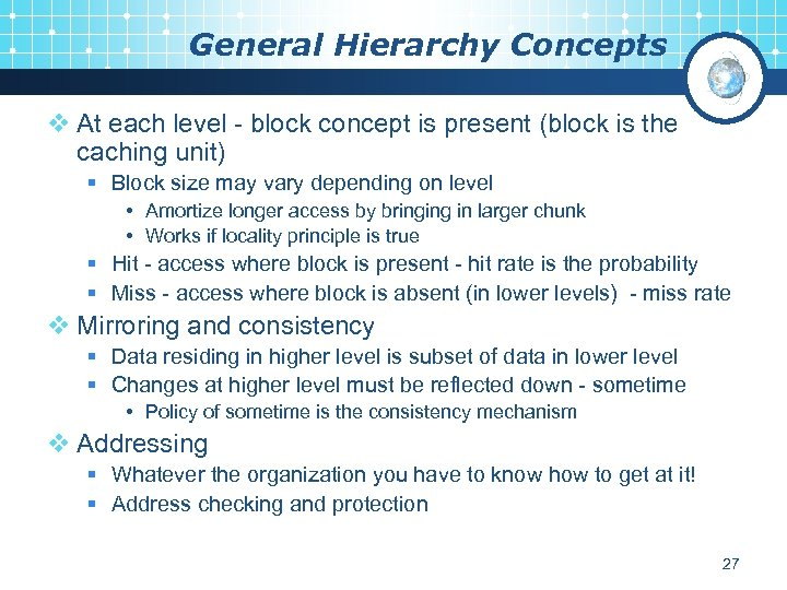 General Hierarchy Concepts v At each level - block concept is present (block is