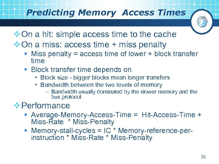 Predicting Memory Access Times v On a hit: simple access time to the cache