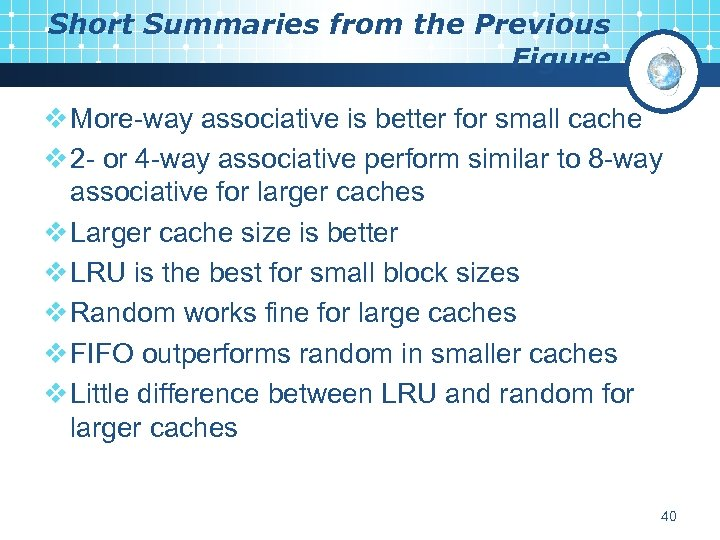 Short Summaries from the Previous Figure v More-way associative is better for small cache