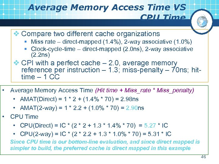 Average Memory Access Time VS CPU Time v Compare two different cache organizations §