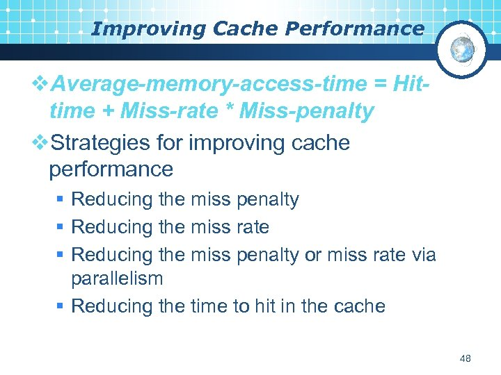 Improving Cache Performance v. Average-memory-access-time = Hittime + Miss-rate * Miss-penalty v. Strategies for
