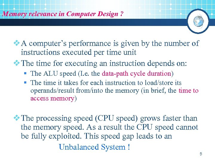 Memory relevance in Computer Design ? v A computer's performance is given by the