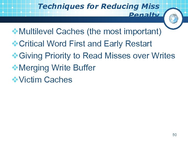 Techniques for Reducing Miss Penalty v. Multilevel Caches (the most important) v. Critical Word