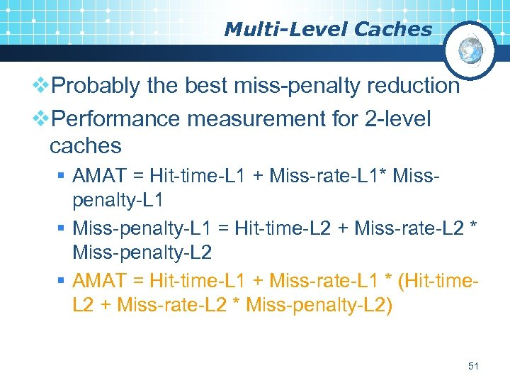 Multi-Level Caches v. Probably the best miss-penalty reduction v. Performance measurement for 2 -level