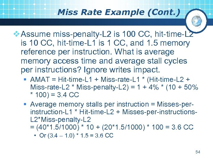 Miss Rate Example (Cont. ) v Assume miss-penalty-L 2 is 100 CC, hit-time-L 2