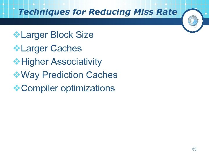 Techniques for Reducing Miss Rate v. Larger Block Size v. Larger Caches v. Higher