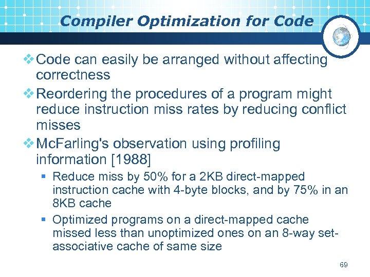 Compiler Optimization for Code v Code can easily be arranged without affecting correctness v