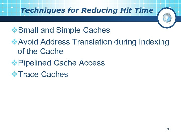 Techniques for Reducing Hit Time v. Small and Simple Caches v. Avoid Address Translation