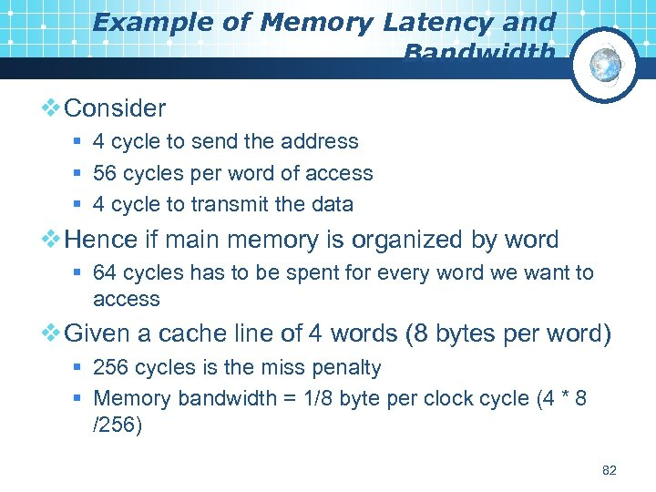 Example of Memory Latency and Bandwidth v Consider § 4 cycle to send the