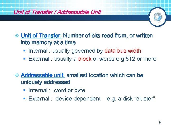 Unit of Transfer / Addressable Unit v Unit of Transfer: Number of bits read