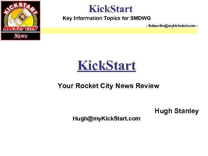Kick. Start Key Information Topics for SMDWG - Subscribe@mykickstart. com - Kick. Start Your