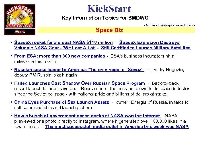 Kick. Start Key Information Topics for SMDWG Space Biz - Subscribe@mykickstart. com - •