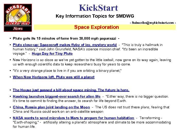 Kick. Start Key Information Topics for SMDWG Space Exploration - Subscribe@mykickstart. com - •
