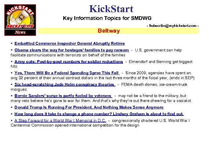 Kick. Start Key Information Topics for SMDWG Beltway - Subscribe@mykickstart. com - • Embattled