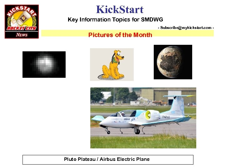 Kick. Start Key Information Topics for SMDWG - Subscribe@mykickstart. com - Pictures of the