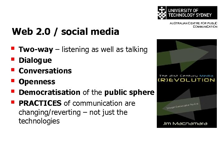 Web 2. 0 / social media § § § Two-way – listening as well