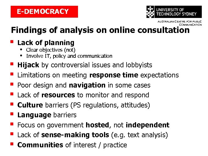 E-DEMOCRACY AUSTRALIAN CENTRE FOR PUBLIC COMMUNICATION Findings of analysis on online consultation § §