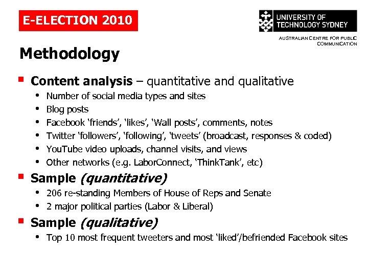 E-ELECTION 2010 Methodology § § § AUSTRALIAN CENTRE FOR PUBLIC COMMUNICATION Content analysis –