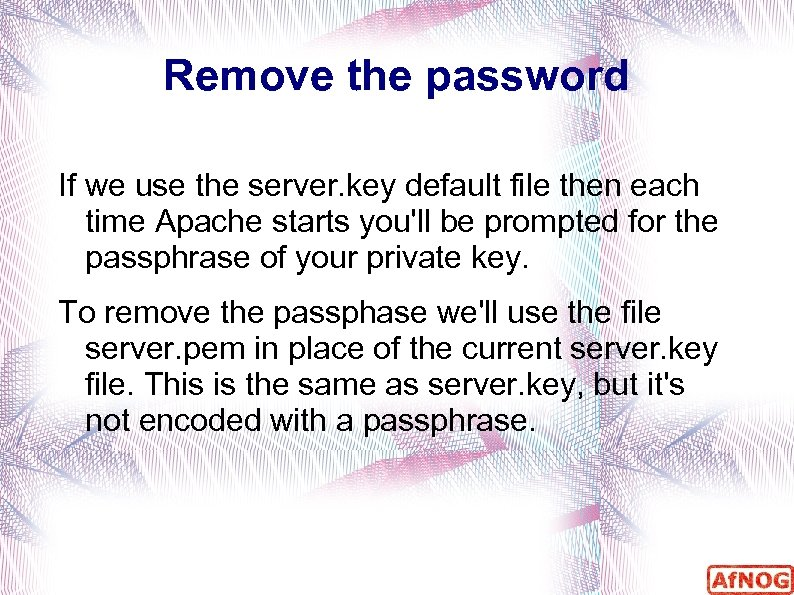 Remove the password If we use the server. key default file then each time
