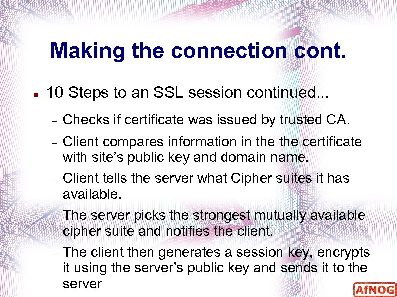 Making the connection cont. 10 Steps to an SSL session continued. . . Checks