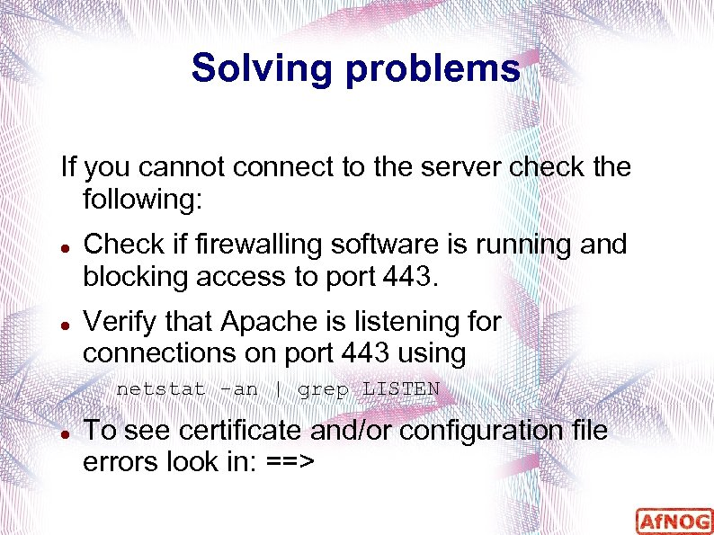 Solving problems If you cannot connect to the server check the following: Check if