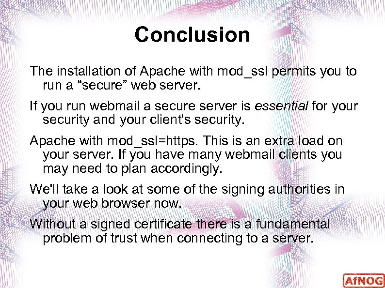 """Conclusion The installation of Apache with mod_ssl permits you to run a """"secure"""" web"""