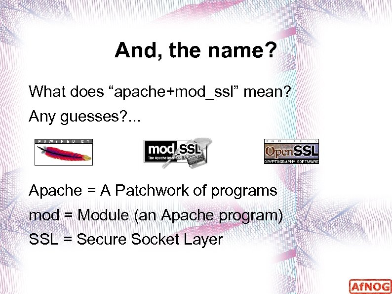 """And, the name? What does """"apache+mod_ssl"""" mean? Any guesses? . . . Apache ="""