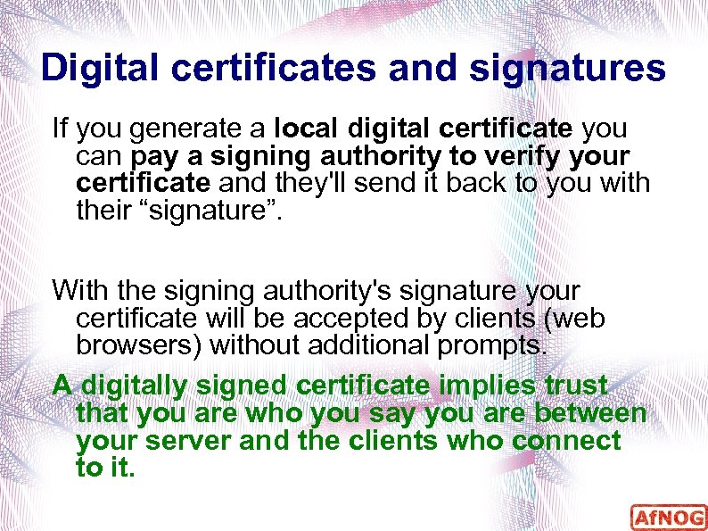 Digital certificates and signatures If you generate a local digital certificate you can pay