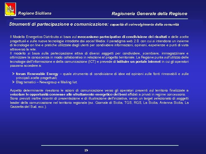 Regione Siciliana Ragioneria Generale della Regione Strumenti di partecipazione e comunicazione: capacità di coinvolgimento