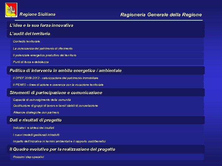 Regione Siciliana Ragioneria Generale della Regione L'idea e la sua forza innovativa L'audit del