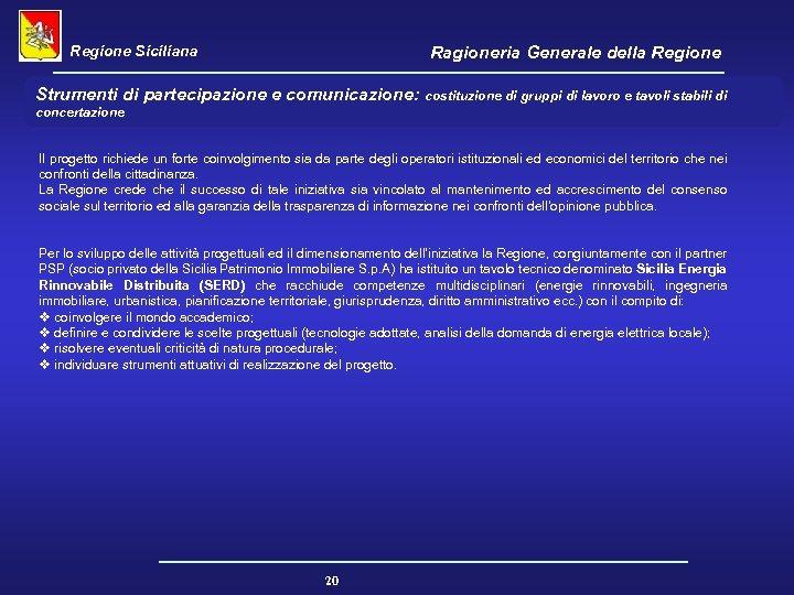 Regione Siciliana Ragioneria Generale della Regione Strumenti di partecipazione e comunicazione: costituzione di gruppi