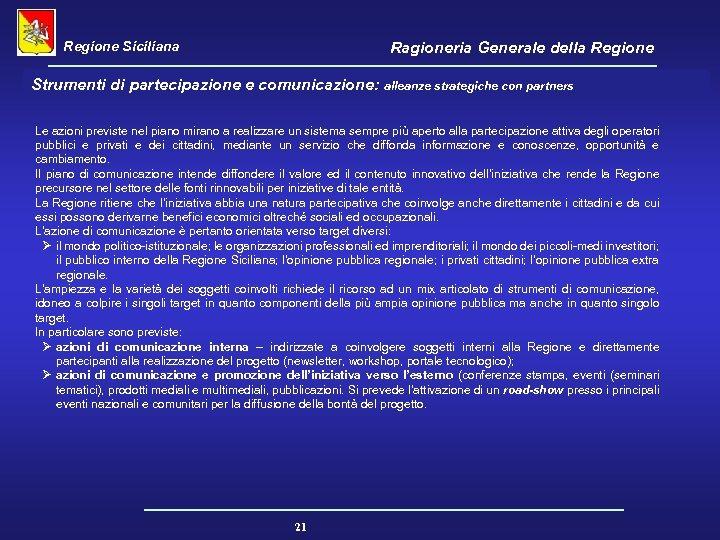 Regione Siciliana Ragioneria Generale della Regione Strumenti di partecipazione e comunicazione: alleanze strategiche con