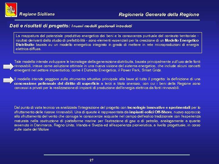 Regione Siciliana Ragioneria Generale della Regione Dati e risultati di progetto: I nuovi modelli