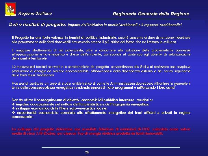 Regione Siciliana Ragioneria Generale della Regione Dati e risultati di progetto: impatto dell'iniziativa in