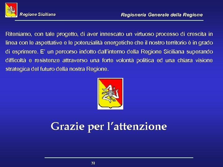 Regione Siciliana Ragioneria Generale della Regione Riteniamo, con tale progetto, di aver innescato un