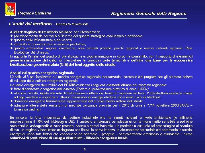 Regione Siciliana Ragioneria Generale della Regione L'audit del territorio - Contesto territoriale Audit dettagliato