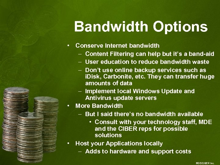 Bandwidth Options • Conserve Internet bandwidth – Content Filtering can help but it's a