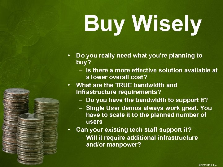 Buy Wisely • Do you really need what you're planning to buy? – Is