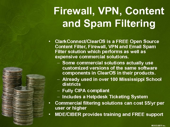 Firewall, VPN, Content and Spam Filtering • Clark. Connect/Clear. OS is a FREE Open