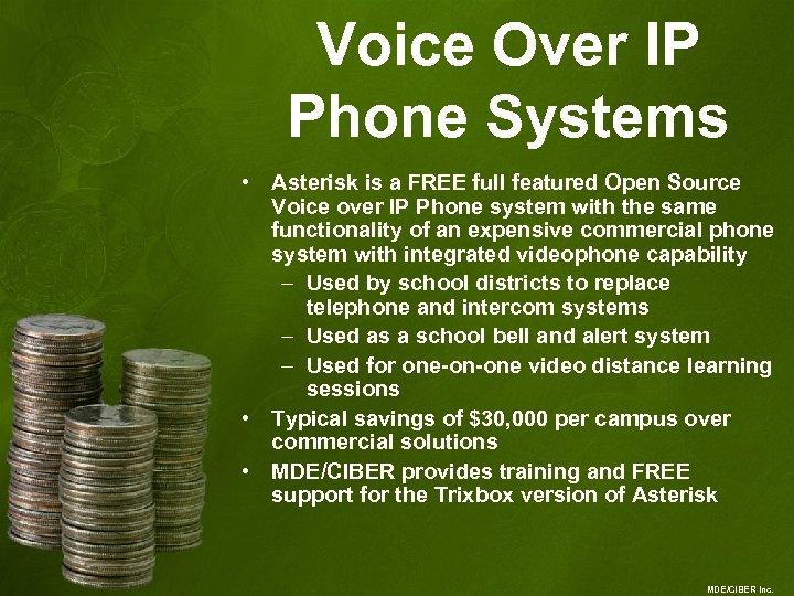 Voice Over IP Phone Systems • Asterisk is a FREE full featured Open Source